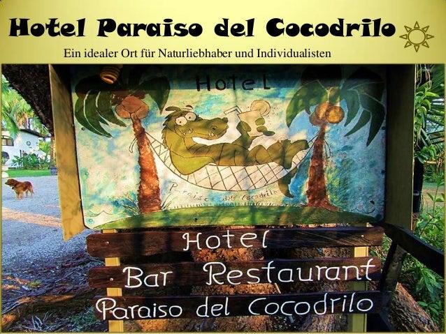 Hotel Paraiso del Cocodrilo Ein idealer Ort für Naturliebhaber und Individualisten  Ein i