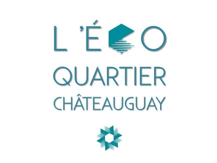 Charrette de conception           de     L'écoquartier     Châteauguay     14 juin 2012