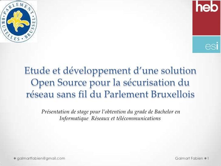 Etude et développement d'une solution    Open Source pour la sécurisation du   réseau sans fil du Parlement Bruxellois    ...