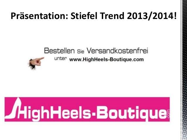 Präsentation: Stiefel Trend 2013/2014!