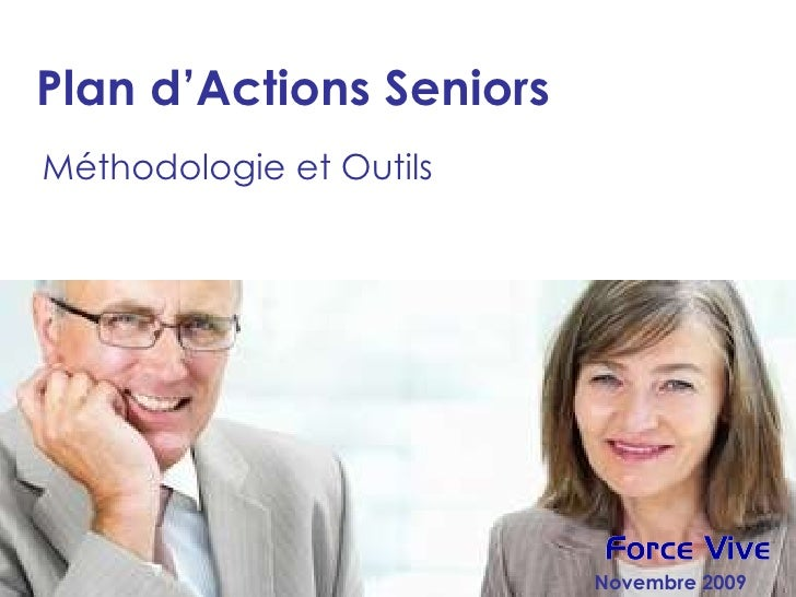 Plan d'Actions Seniors Méthodologie et Outils Novembre 2009