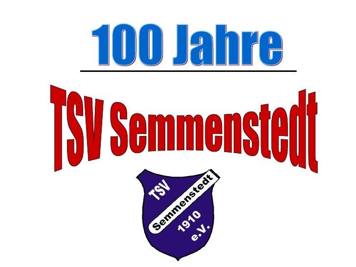 100 Jahre TSV Semmenstedt