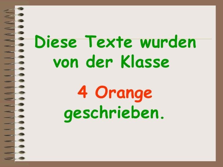 Diese Texte wurden von der Klasse  4 Orange  geschrieben.