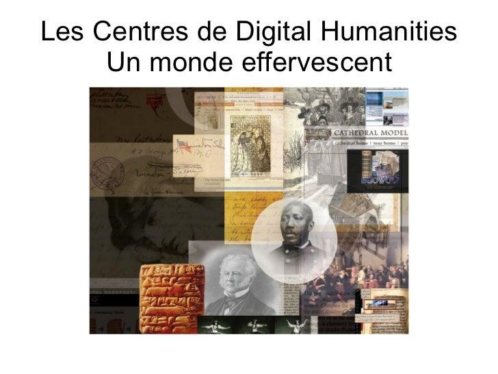 Les Centres de Digital Humanities Un monde effervescent