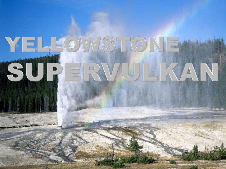 YELLOWSTONE SUPERVULKAN<br />