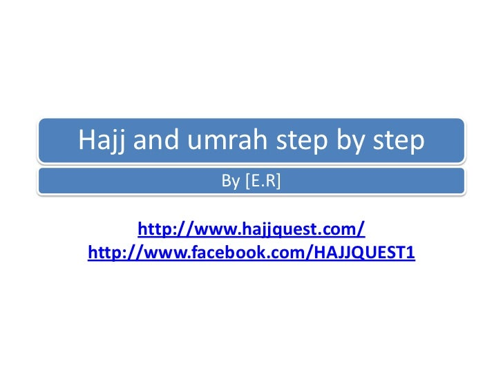 Hajj and umrah step by step