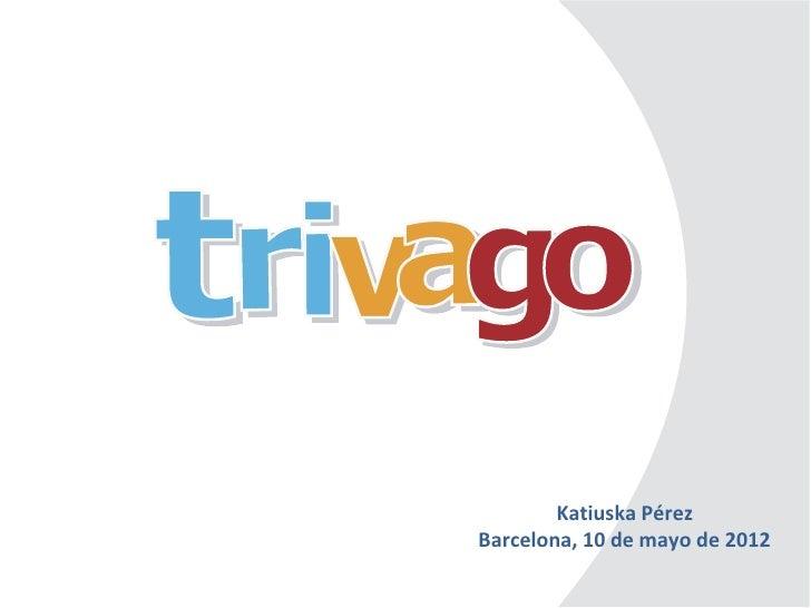 Katiuska PérezBarcelona, 10 de mayo de 2012