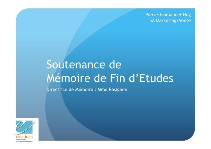 Pierre-Emmanuel Hug                                          5A Marketing/Vente     Soutenance de Mémoire de Fin d'Etudes ...