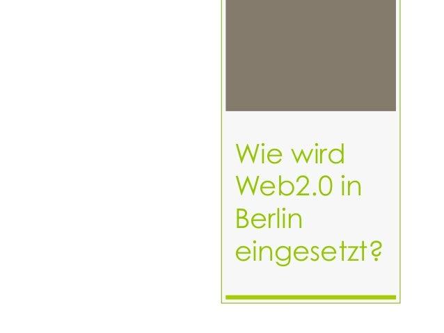 Wie wirdWeb2.0 inBerlineingesetzt?