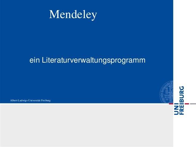 Albert-Ludwigs-Universität Freiburg ein Literaturverwaltungsprogramm Mendeley