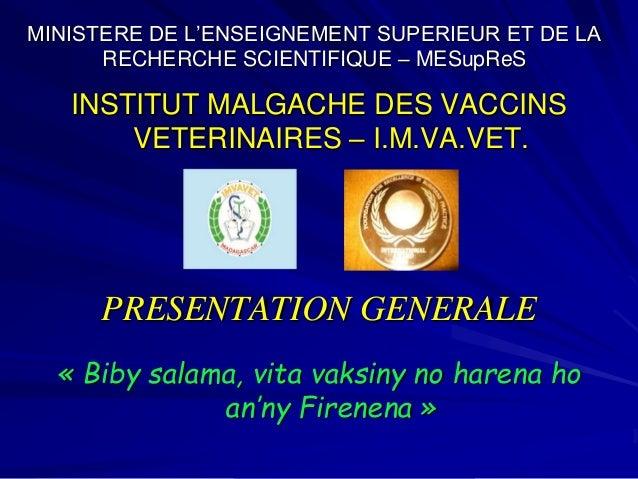 MINISTERE DE L'ENSEIGNEMENT SUPERIEUR ET DE LA RECHERCHE SCIENTIFIQUE – MESupReS INSTITUT MALGACHE DES VACCINS VETERINAIRE...