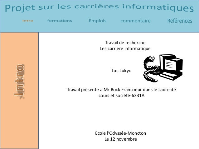 Travail de recherche                Les carrière informatique                     Luc LukyoTravail présente a Mr Rock Fran...