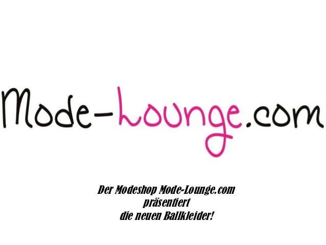 Der Modeshop Mode-Lounge.com präsentiert die neuen Ballkleider!