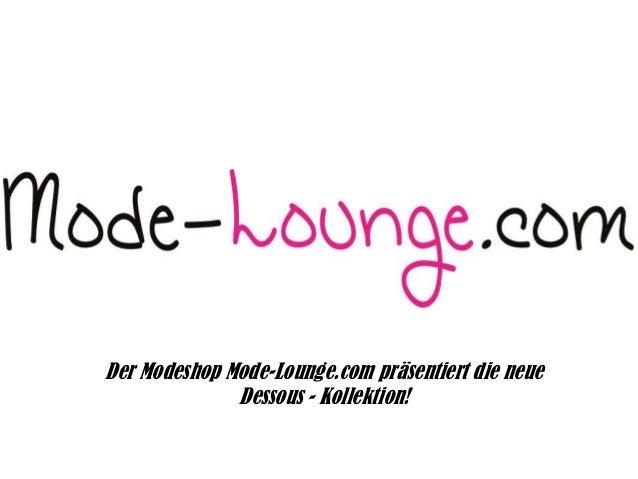 Der Modeshop Mode-Lounge.com präsentiert die neue Dessous - Kollektion!