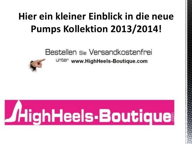 Hier ein kleiner Einblick in die neue Pumps Kollektion 2013/2014!