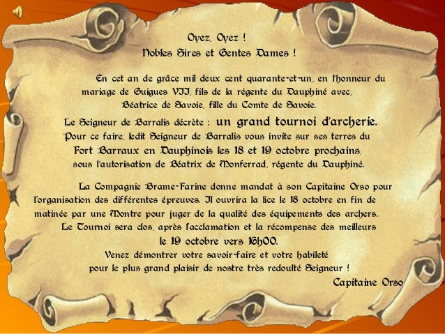 Oyez, Oyez ! Nobles Sires et Gentes Dames ! En cet an de grâce mil deux cent quarante-et-un, en l'honneur du mariage de Gu...