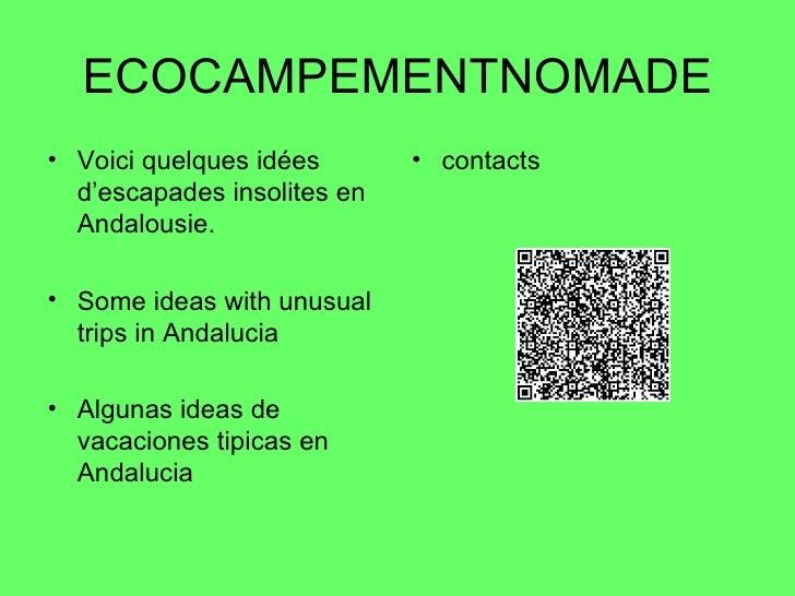 ECOCAMPEMENTNOMADE• Voici quelques idées       • contacts  d'escapades insolites en  Andalousie.• Some ideas with unusual ...