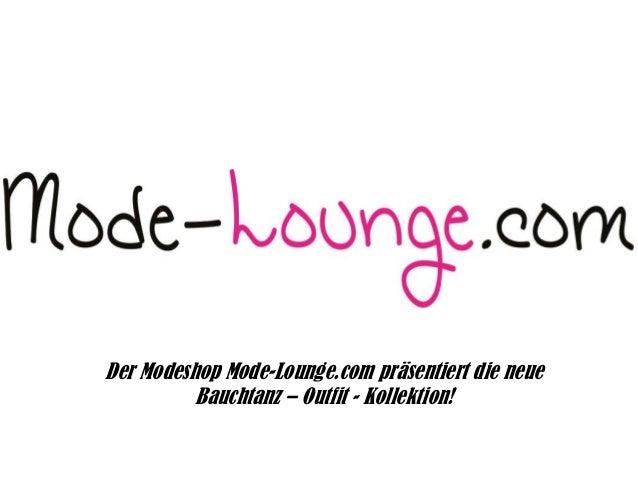 Der Modeshop Mode-Lounge.com präsentiert die neue Bauchtanz – Outfit - Kollektion!