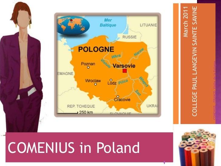 COMENIUS in Poland<br />March 2011<br />COLLEGE PAUL LANGEVIN SAINTE SAVINE<br />1<br />COMENIUS - FRANCE- Visite de la Po...