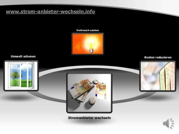 www.strom-anbieter-wechseln.info<br />Verbrauch senken<br />Umwelt schonen<br />Kosten reduzieren<br />Stromanbieter wechs...