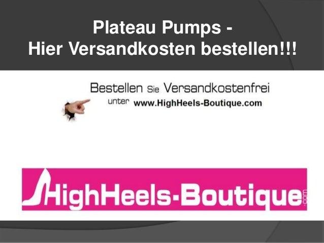 Plateau Pumps Hier Versandkosten bestellen!!!
