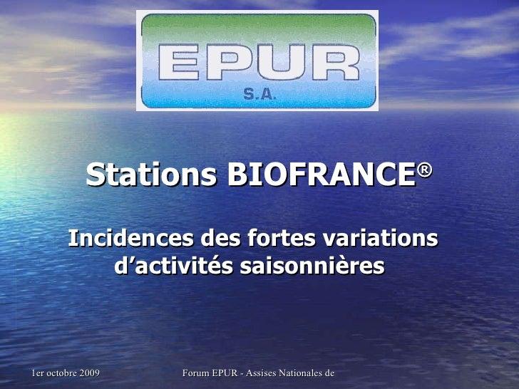 Stations BIOFRANCE ® Incidences des fortes variations d'activités saisonnières