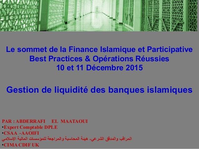 PAR: ABDERRAFI EL MAATAOUI •Expert Comptable DPLE •CSAA -AAOIFI الشرعي والمدقق المراقب-السلمي المالية للمؤسسا...