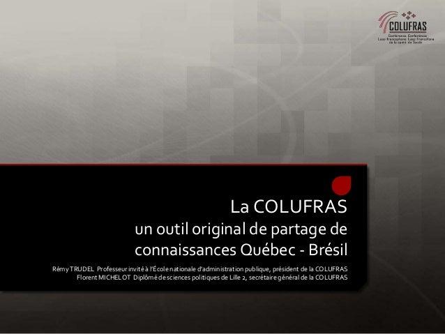 LaCOLUFRASun outil original de partage deconnaissances Québec - BrésilRémy TRUDEL Professeur invité à l'École nationale da...