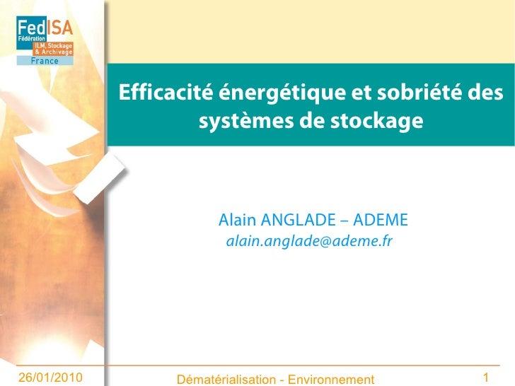 Efficacité énergétique et sobriété des systèmes de stockage (Ademe - Congrès FedISA 2010)