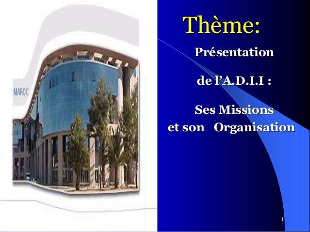 1 Thème: Présentation de l'A.D.I.I : Ses Missions et son Organisation