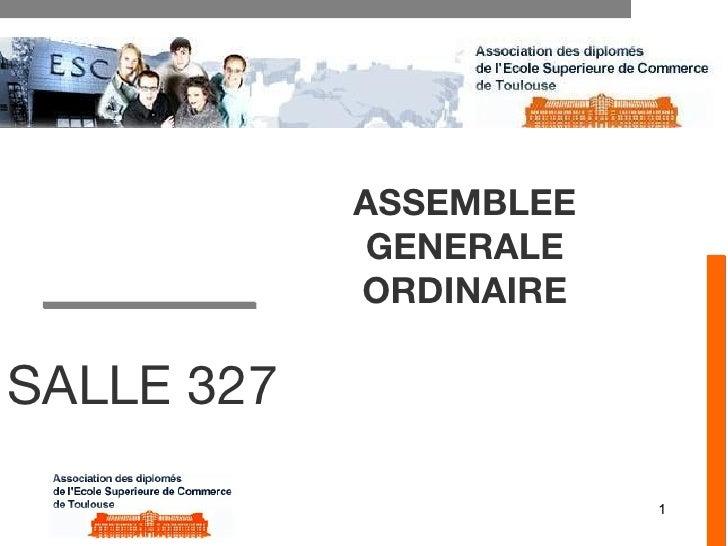 ASSEMBLEE              GENERALE             ORDINAIRE  SALLE 327                          1
