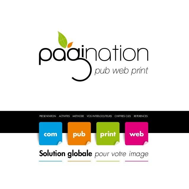 com  pub web print  PRESENTATION  1  com  ACTIVITES  METHODE  pub  pub  VOS INTERLOCUTEURS  CHIFFRES CLES  print  REFERENC...