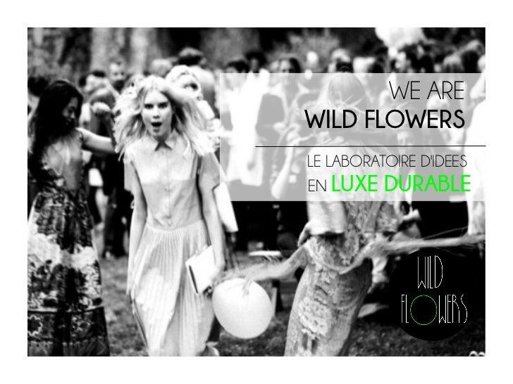Présentation Agence Wild Flowers - Laboratoire d'idées en Luxe Durable - Conseil en marketing Durable Créatif et Communication 360°