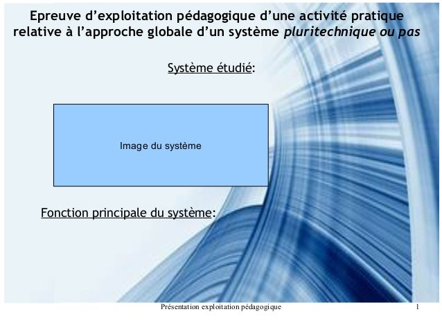 Présentation exploitation pédagogique 1 Epreuve d'exploitation pédagogique d'une activité pratique relative à l'approche g...