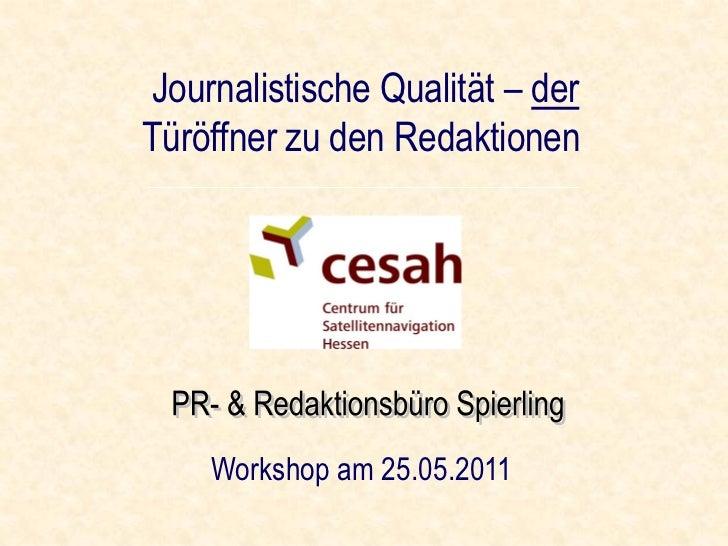Journalistische Qualität – derTüröffner zu den Redaktionen    Workshop am 25.05.2011