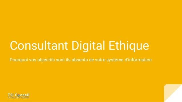 Consultant Digital Ethique Pourquoi vos objectifs sont ils absents de votre système d'information