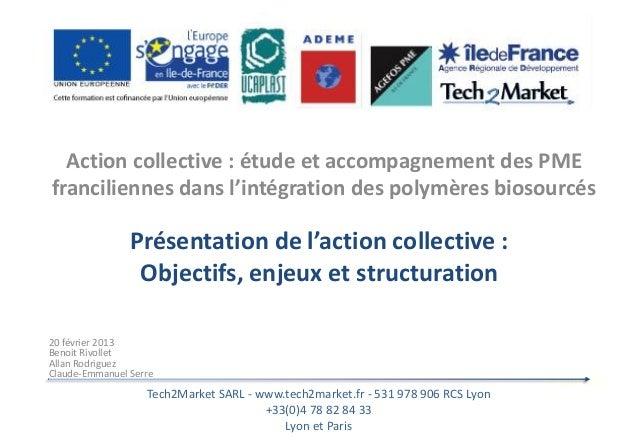 Action collective : étude et accompagnement des PME franciliennes dans l'intégration des polymères biosourcés  Présentatio...