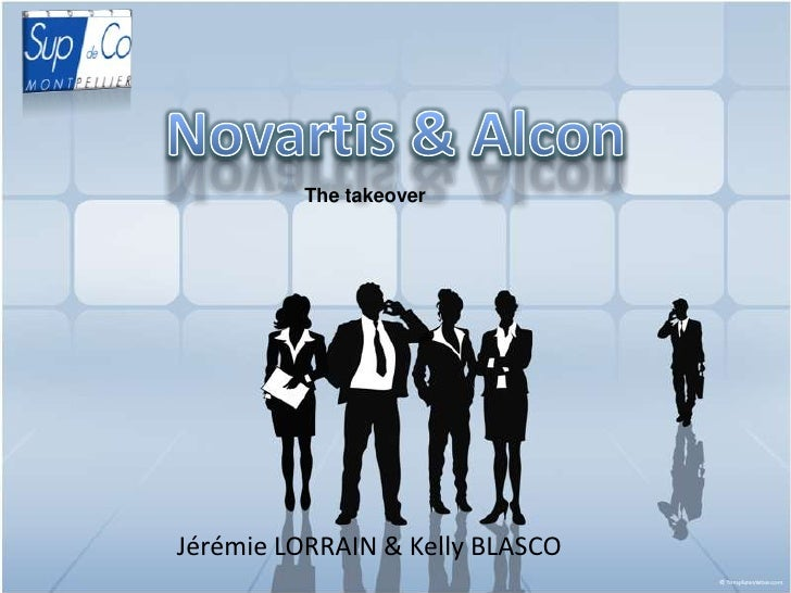 Novartis & Alcon<br />The takeover<br />Jérémie LORRAIN & Kelly BLASCO<br />