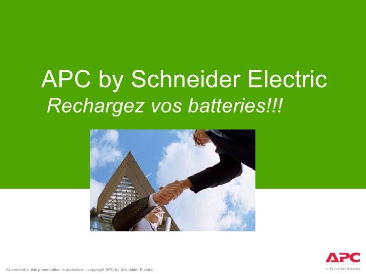 APC by Schneider Electric Rechargez vos batteries!!!