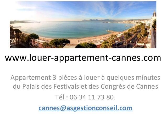 www.louer-appartement-cannes.com Appartement 3 pièces à louer à quelques minutes  du Palais des Festivals et des Congrès d...