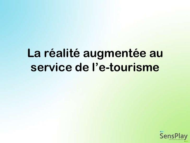 La réalité augmentée au service de l'e-tourisme<br />