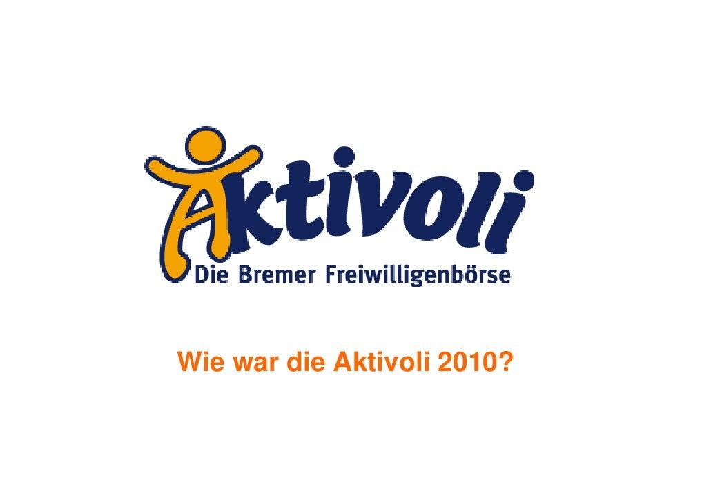 Wie war die Aktivoli 2010?