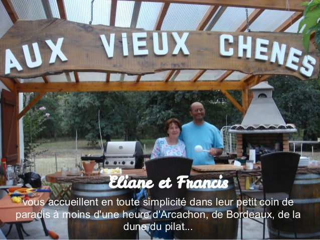Eliane et Francis vous accueillent en toute simplicité dans leur petit coin deparadis à moins dune heure dArcachon, de Bor...
