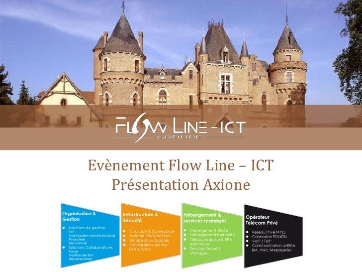 Evènement Flow Line – ICT    Présentation Axione