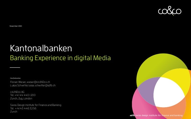 November 2010     Kantonalbanken Banking Experience in digital Media  Ihre Referenten:  Florian Wieser, wieser@coUNDco.ch ...