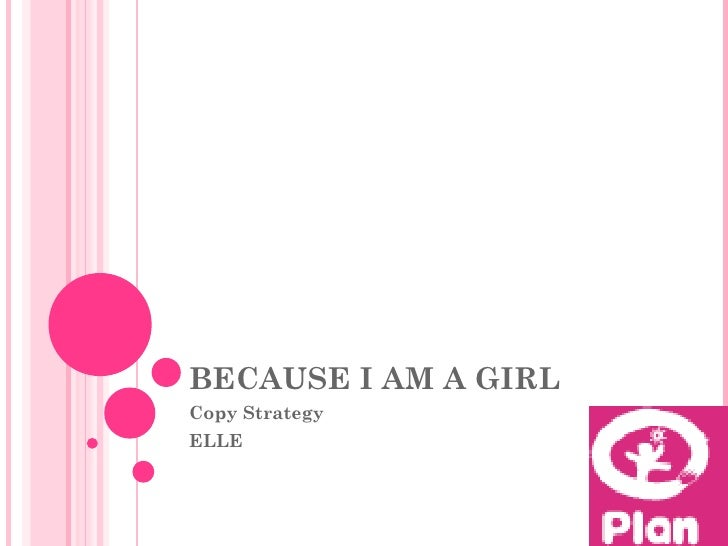 BECAUSE I AM A GIRL  Copy Strategy  ELLE
