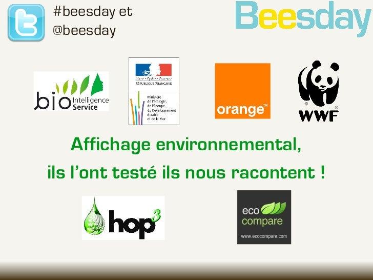 #beesday et@beesday    Affichage environnemental,ils l'ont testé ils nous racontent !