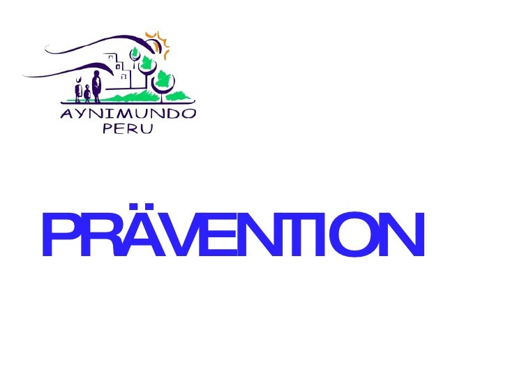 <ul><li>PRÄVENTION </li></ul>