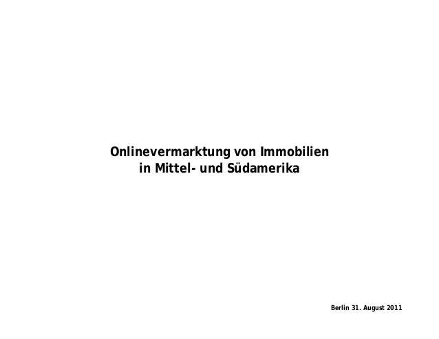Onlinevermarktung von Immobilien in Mittel- und Südamerika Berlin 31. August 2011