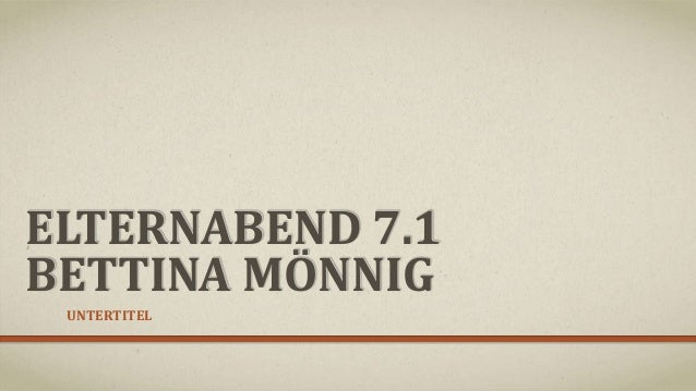 ELTERNABEND 7.1 BETTINA MÖNNIG UNTERTITEL